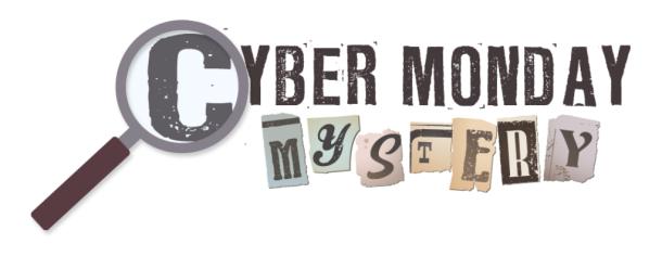 Cyber Monday Mystery